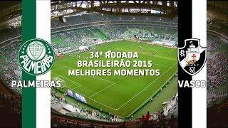 Melhores Momentos - Palmeiras 0 x 2 Vasco - Brasileirão - 08/11/2015