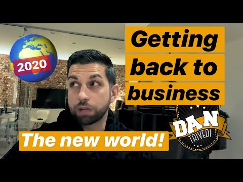 GET BACK TO BUSINESS! The NEW (property) WORLD Post COVID - 19