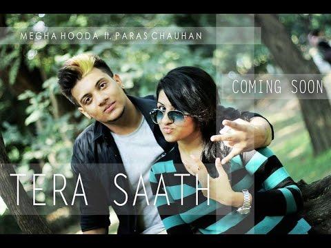 Megha Hooda ft. Paras Chauhan - TERA SAATH | Official video | 2013