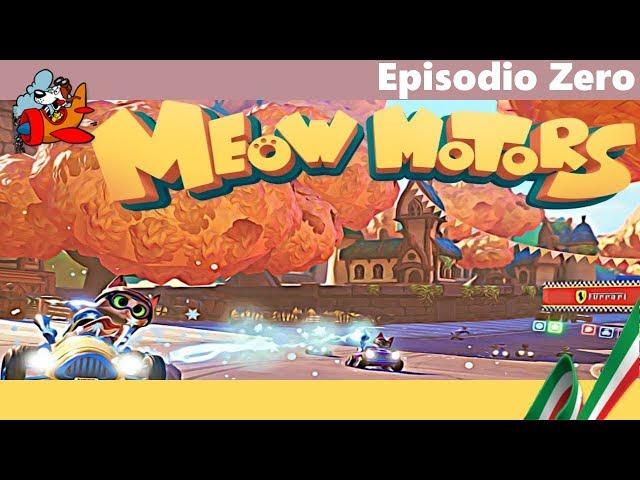 Meow Motors [Episodio Zero - Gameplay ITA]