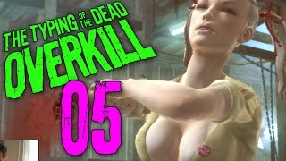 "Typing of the Dead Part 5 - ""MOTHER-NOTHING!!!"" Overkill Filth DLC"