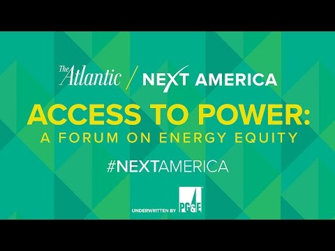 Access to Power:  An Atlantic Next America Forum on Energy Equity