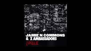 Jungle- Jamie N Commons & X Ambassadors