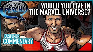 Would you live in the Marvel Universe?