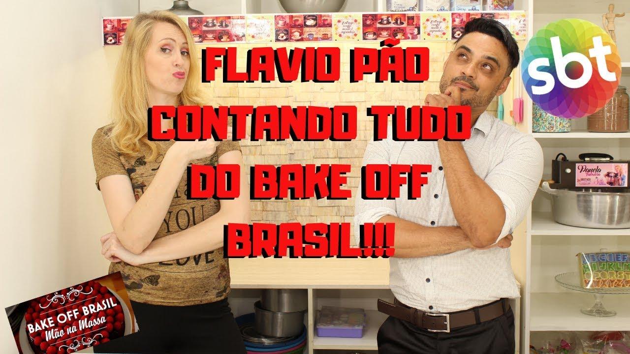 Bake Off 4 Flavio Pao Contando Tudo Do Bake Off Brasil Youtube