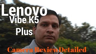 [Hindi – हिन्दी] Lenovo Vibe K5 Plus Detailed Camera Review