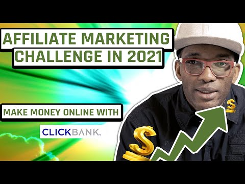 affiliate marketing challenge in 2021 - make money online with clickbank