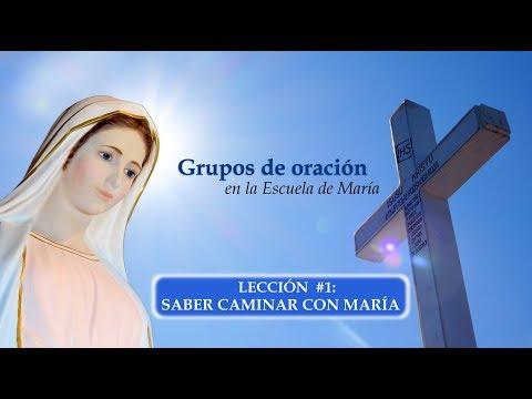 """Grupos de oración - Lección 1 """"Saber caminar con María"""""""