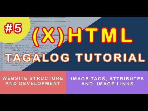 (X)HTML Tagalog Tutorial - 5. Image Tags, Attributes And Image Links