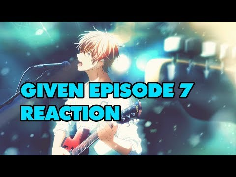 Given ギヴン Episode 7 reaction