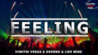 Dimitri Vegas & Deorro & Like Mike - Feeling