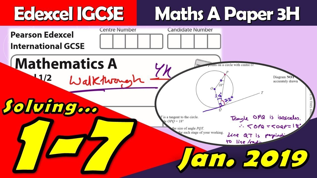 Edexcel IGCSE Maths A | January 2019 Paper 3H | Questions 1-7 Walkthrough  (4MA0)