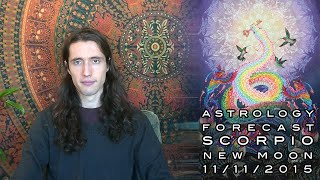 Astrology Forecast - New Moon in Scorpio Nov 11th 2015 - Become the Power of Transformation & Evolve