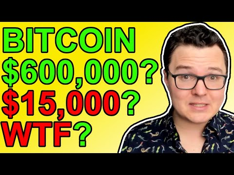 Bitcoin to $15,000 or $600,000… WTF???