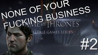 [Dansk] Game Of Thrones: a telltale game ep. 2: NONE OF YOUR FUCKING BUSINESS