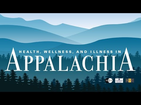 Health, Wellness, and Illness in Appalachia - Full Video
