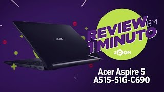 Notebook Acer Aspire 5 a515-51g-c690 - ANÁLISE | REVIEW EM 1 MINUTO - ZOOM