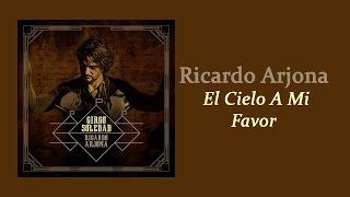El Cielo A Mi Favor - Ricardo Arjona