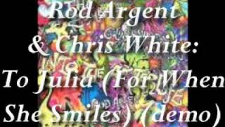 Rod Argent & Chris White-To Julia (For When She Smiles) (demo)