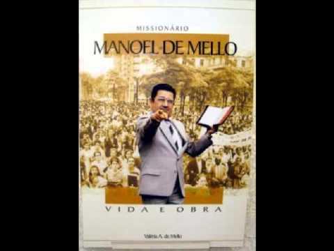Missionário Manoel de Mello - A Herança da Fé