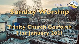 Sunday Worship 31st January 2021
