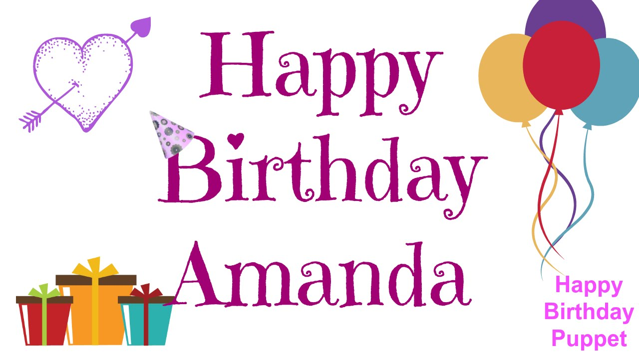Happy Birthday Amanda Best Happy Birthday Song Ever Youtube