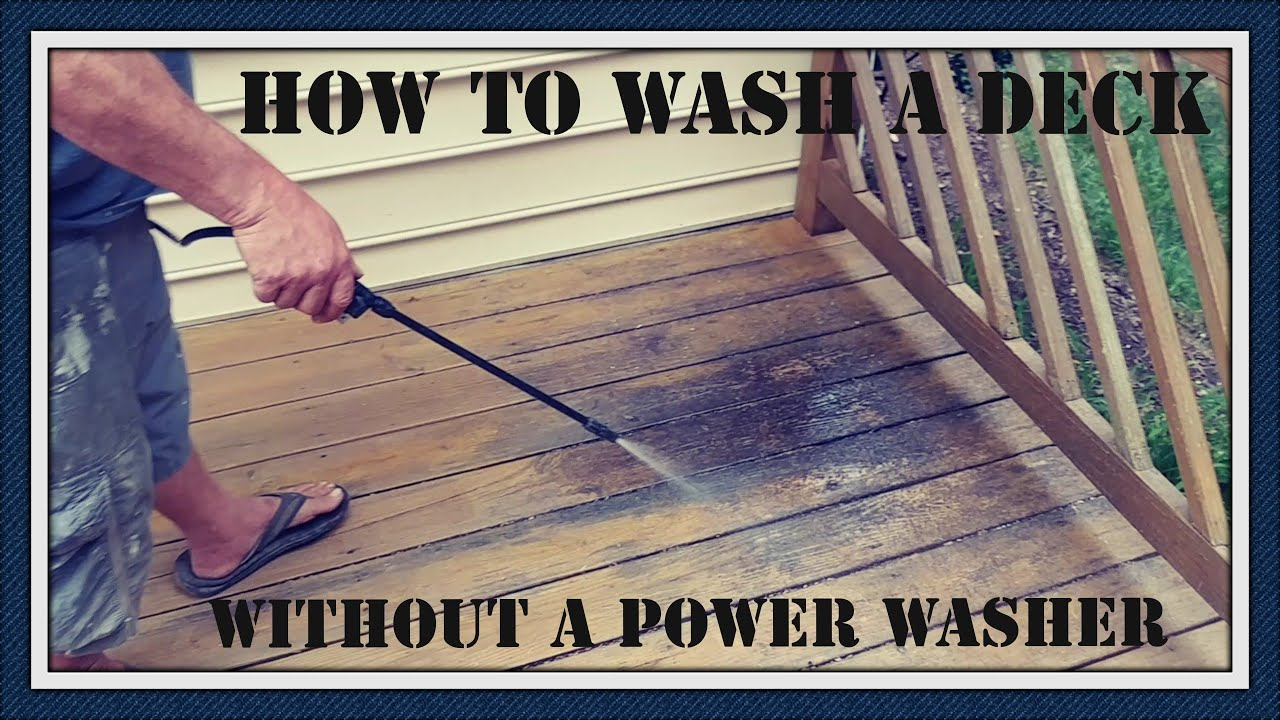 How To Wash Your Deck Without A Washer You