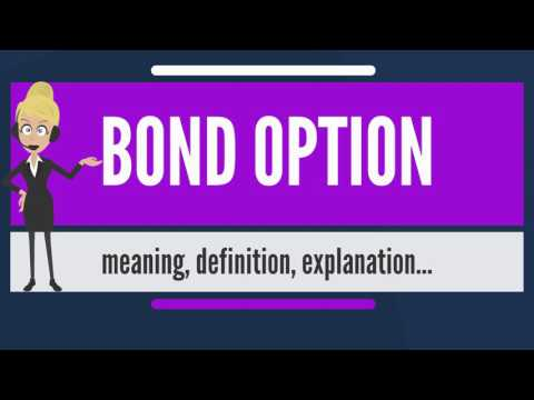 What is BOND OPTION? What does BOND OPTION mean? BOND OPTION meaning, definition & explanation