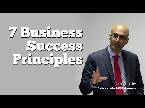 7 Business Success Principles, by Russell Sarder, Author, Entrepreneur and CEO of Learning