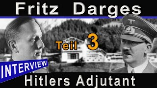 INTERVIEW MIT ADOLF HITLERS ADJUTANTEN - DEM RITTERKREUZTRÄGER FRITZ DARGES - TEIL 3