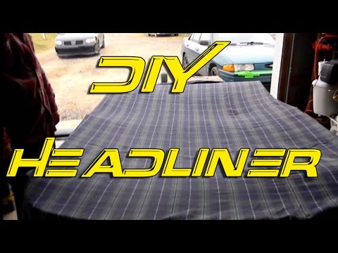 Diy Custom Headliner Headliner Repair Custom Interior Youtube