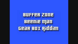 Beenie Man - Buffer Zone (Gear Box Riddim)