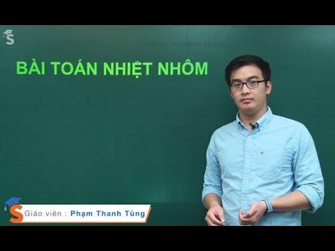 Bài Toán Nhiệt Nhôm - Hóa 12 - Thầy Giáo : Phạm Thanh Tùng