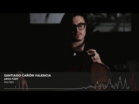 Santiago Cañón Valencia - Pärt Fratres