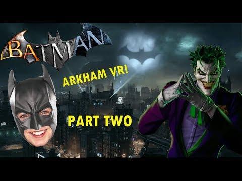BAD BATMAN! BATMAN ARKHAM VR! (Part 2) |