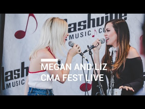 Megan & Liz:  CMA Fest Live