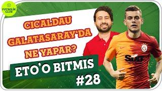 Alexandru Cicaldau, Galatasaray'da Ne Yapar? | Mustafa Demirtaş