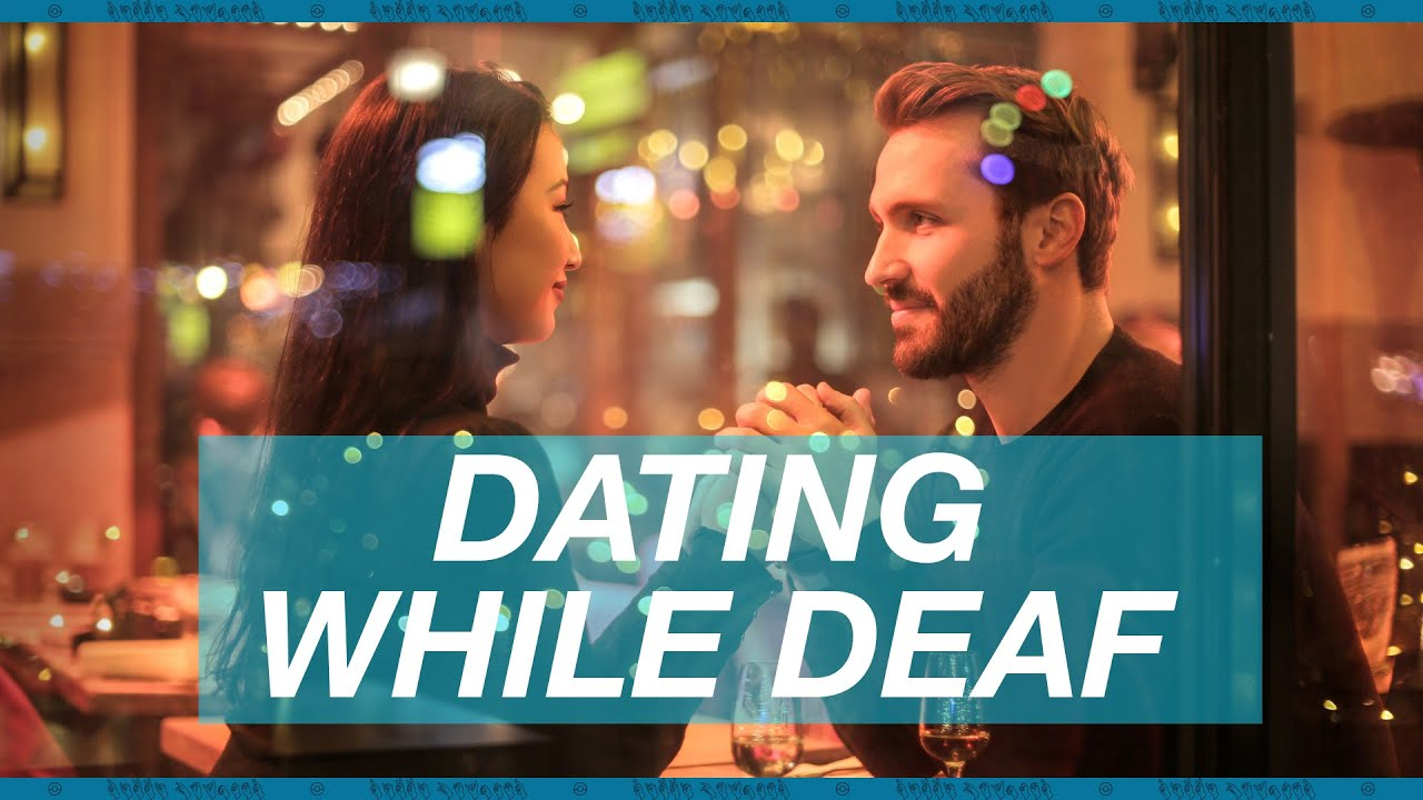 Hearing people dating the deaf