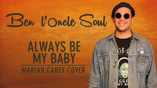 ? Booboo'zzz All Stars Ft. Ben l'Oncle Soul - Always Be My Baby (Mariah Carey Cover)