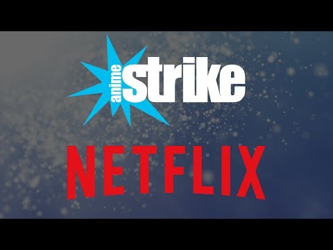 Anime Strike & Netflix: The Elephants in the Room