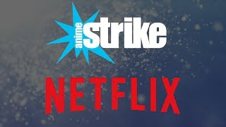 Anime Strike & Netflix: The Elephants in the Room