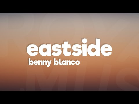 Benny Blanco, Khalid, Halsey  Eastside Lyrics