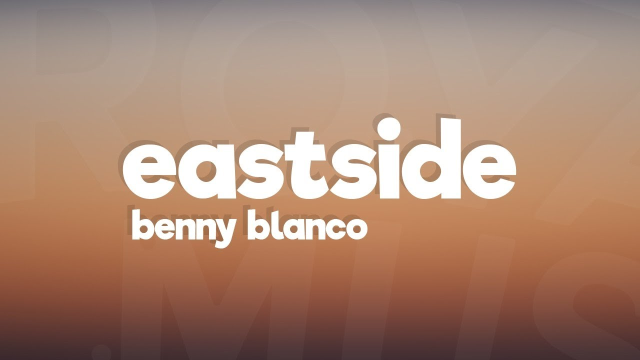 Benny Blanco, Khalid, Halsey  Eastside (lyrics)  Youtube