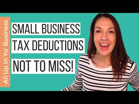 Business Expenses & Tax Deductions For Small Business That You DON'T Want To Miss