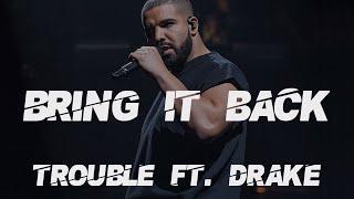 Drake Ft Trouble Bring It Back Audio