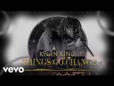 Rygin King  Things Go Change Audio