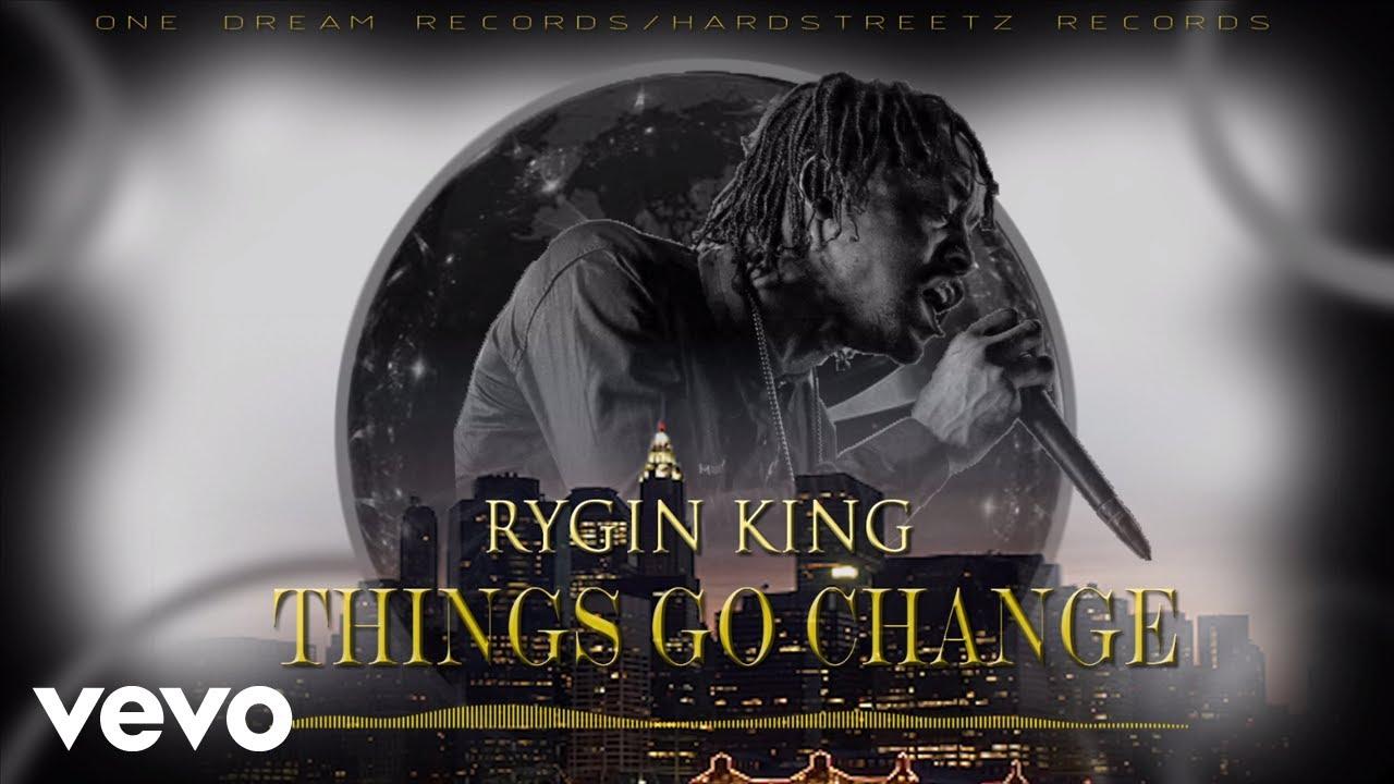 Jah Lyrics Rygin King Things Go Change Lyrics