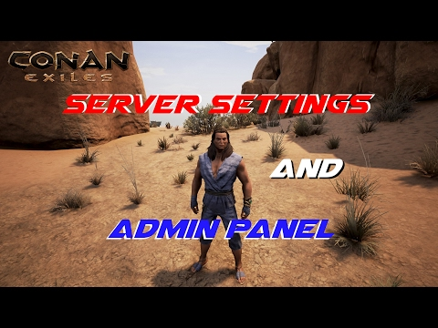 Server Settings and Admin Panel | Conan Exiles - YouTube