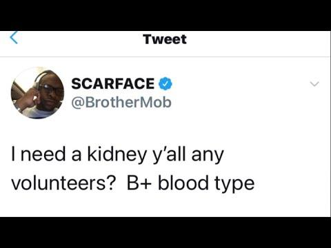 Scarface Needs A Kidney