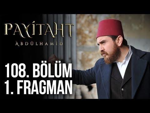 مسلسل السلطان عبد الحميد الثاني الحلقة 108
